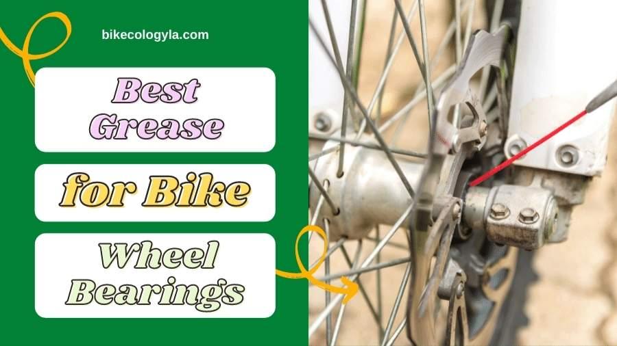 5 Best Grease for Bike Wheel Bearings reviews in 2021